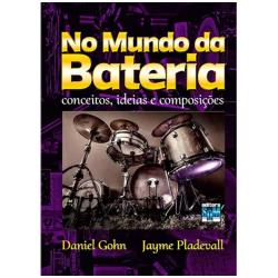 """Imagem de Livro """"No Mundo Da Bateria - Conceitos, Ideias e Composições - Daniel Gohn & Jayme Pladevall- NMDB"""